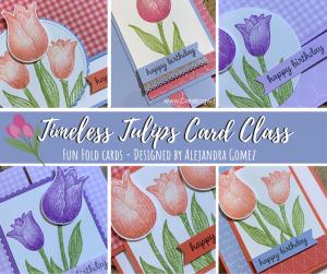 Fun Fold Card Class featuring the Timeless Tulips bundle